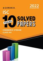 ISC 10 Years Solved Papers Commerce Stream : Class 12 for 2022 Examination