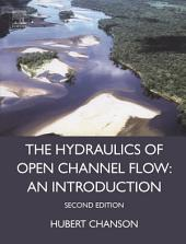 Hydraulics of Open Channel Flow: Edition 2
