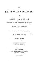 The letters and journals of Robert Baillie ...: M.DC.XXXVII.-M.DC.LXII.