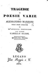 Tragedie e poesie varie di Alessandro Manzoni, colle prose analoghe ed un'apposita prefazione del Barone Camillo Ugoni. Quindicesima edizione