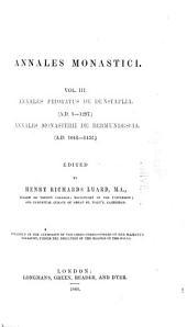 Annales Monastici: Annales prioratus de Dunstaplia (A.D. 1-1297) Annales monasterii de Bermundesia (A.D. 1042-1432)