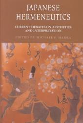 Japanese Hermeneutics: Current Debates on Aesthetics and Interpretation