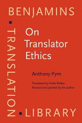 On Translator Ethics: Principles for mediation between cultures