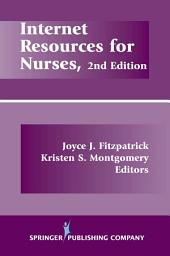 Internet Resources For Nurses, Second Edition: Edition 2