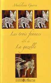 Les trois fennecs: Suivi de La gazelle