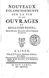Nouveaux éclaircissements sur la vie et les ouvrages de Guillaume Postel