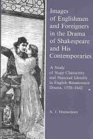 Images of Englishmen and Foreigners in the Drama of Shakespeare and His Contemporaries PDF