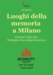 Progetto Luoghi della memoria a Milano. Bookcity Scuole 2015