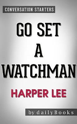 Go Set a Watchman  A Novel by Harper Lee   Conversation Starters