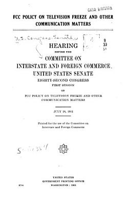FCC Policy on Television Freeze and Other Communication Matters