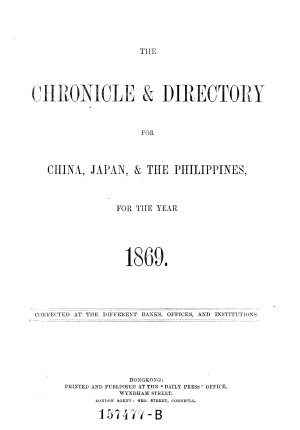 The Chronicle and Directory for China  Japan   the Philippines for