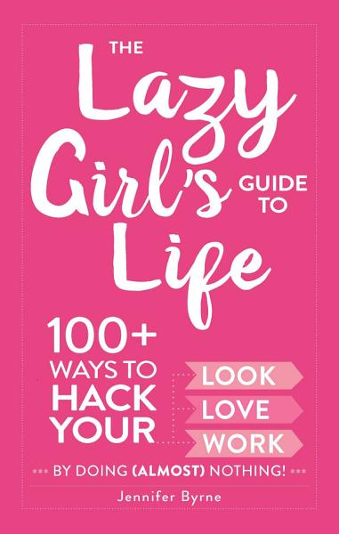 The Lazy Girls Guide To Life