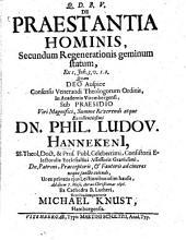 De praestantia hominis secundum regenerationis geminum statum ex 1. Joh. 3, v. 1. 2