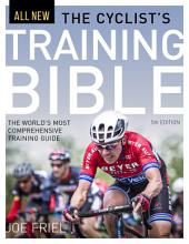 The Cyclist's Training Bible: The World's Most Comprehensive Training Guide, Edition 5