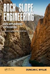 Rock Slope Engineering: Civil Applications, Fifth Edition, Edition 5