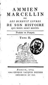 Ammien Marcellin ou les dix-huit livres de son histoire qui nous sont restés: Volume2