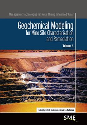 Geochemical Modeling for Mine Site Characterization and Remediation