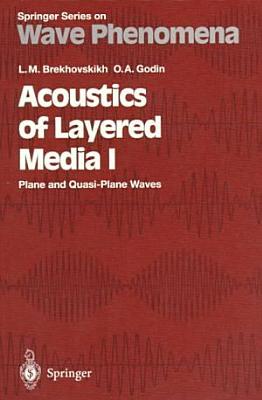 Acoustics of Layered Media I