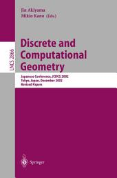 Discrete and Computational Geometry: Japanese Conference, JCDCG 2002, Tokyo, Japan, December 6-9, 2002, Revised Papers