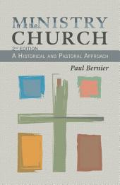 Ministry in the Church 2nd Edition: A Historical and Pastoral Approach