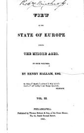 View of the State of Europe During the Middle Ages: Volume 4