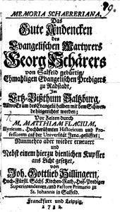 Memoria Schaereriana: Das gute Andenken des Evangelischen Martyrers Georg Schärers