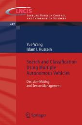 Search and Classification Using Multiple Autonomous Vehicles: Decision-Making and Sensor Management