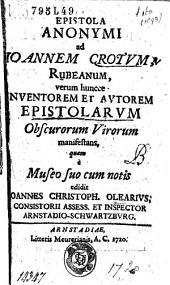 Epistola anonymi ad Ioannem Crotum, Rubeanum, verum huncce inventorem et autorem epistolarum obscurorum virorum manifestans