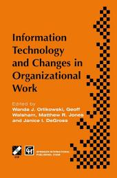 Information Technology and Changes in Organizational Work