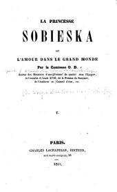 La Princesse Sobieska; ou, L'amour dans le grand monde: Volume1