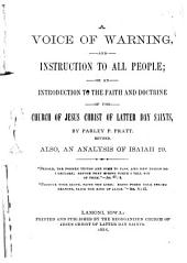 A Voice of Warning, and Instruction to All People; Or An Introduction to the Faith and Doctrine of the Church of Jesus Christ of Latter Day Saints. Rev. Also an Analysis of Isaiah 29