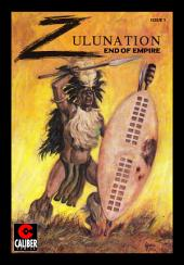 Zulunation: The End of An Empire #1