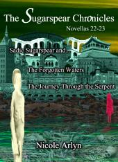 Sadie Sugarspear and the Forgotten Waters, and The Journey Through the Serpent: Novellas 22-23