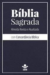 Bíblia Sagrada com Concordância Bíblica: Almeida Revista e Atualizada