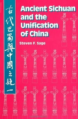 Ancient Sichuan and the Unification of China PDF