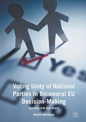 Voting Unity of National Parties in Bicameral EU Decision-Making: Speaking with One Voice?