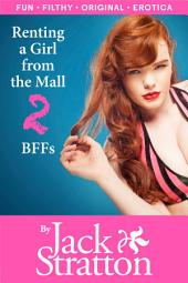 Renting a Girl from the Mall 2: BFFs