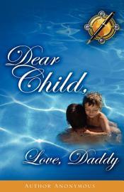 Dear Child  Love  Daddy