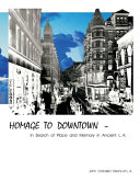 HOMAGE TO DOWNTOWN   In Search of Place and Memory in Ancient L A  PDF