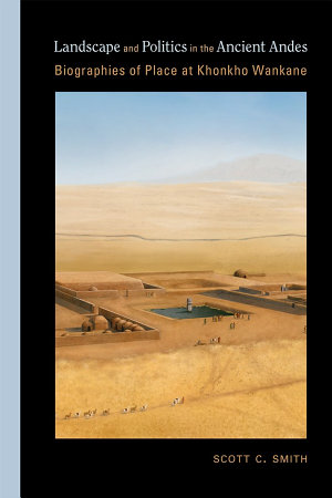 Landscape and Politics in the Ancient Andes