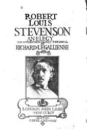 Robert Louis Stevenson: An Elegy, and Other Poems Mainly Personal
