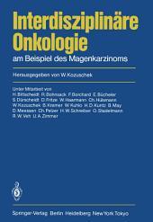 Interdisziplinäre Onkologie: am Beispiel des Magenkarzinoms