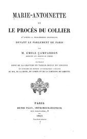 Marie-Antoinette et le procès du collier: d'après la procédure instruite devant le Parlement de Paris