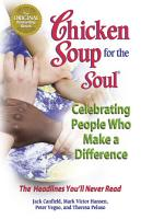 Chicken Soup for the Soul Celebrating People Who Make a Difference PDF