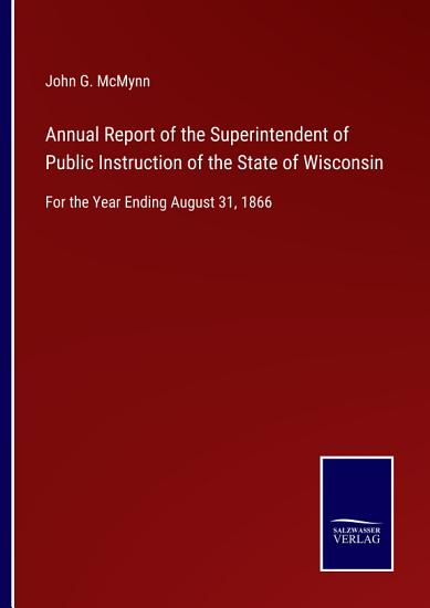 Annual Report of the Superintendent of Public Instruction of the State of Wisconsin PDF