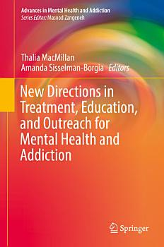 New Directions in Treatment  Education  and Outreach for Mental Health and Addiction PDF