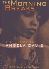 The Morning Breaks: The Trial of Angela Davis, Edition 2
