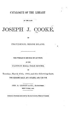 Catalogue of the Library of the Late Joseph J  Cooke  of Providence  Rhode Island     The Whole to be Sold by Auction     PDF
