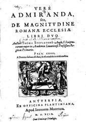 Vere admiranda, seu de magnitudine romanae ecclesiae libri II