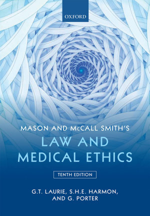 Mason and McCall Smith s Law and Medical Ethics PDF